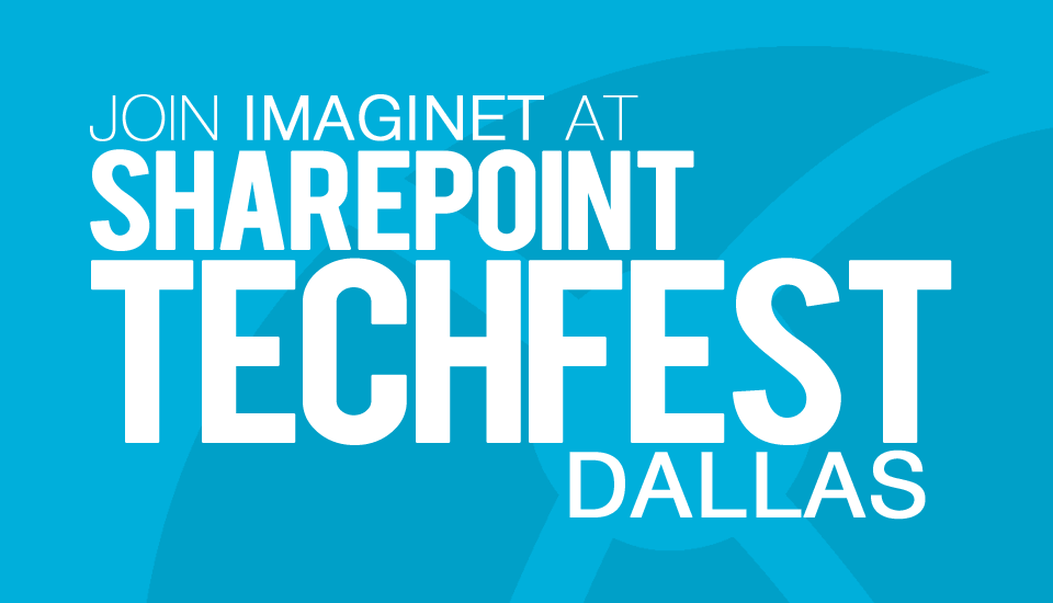 Join_Imaginet_SharePoint_Techfest_Dallas