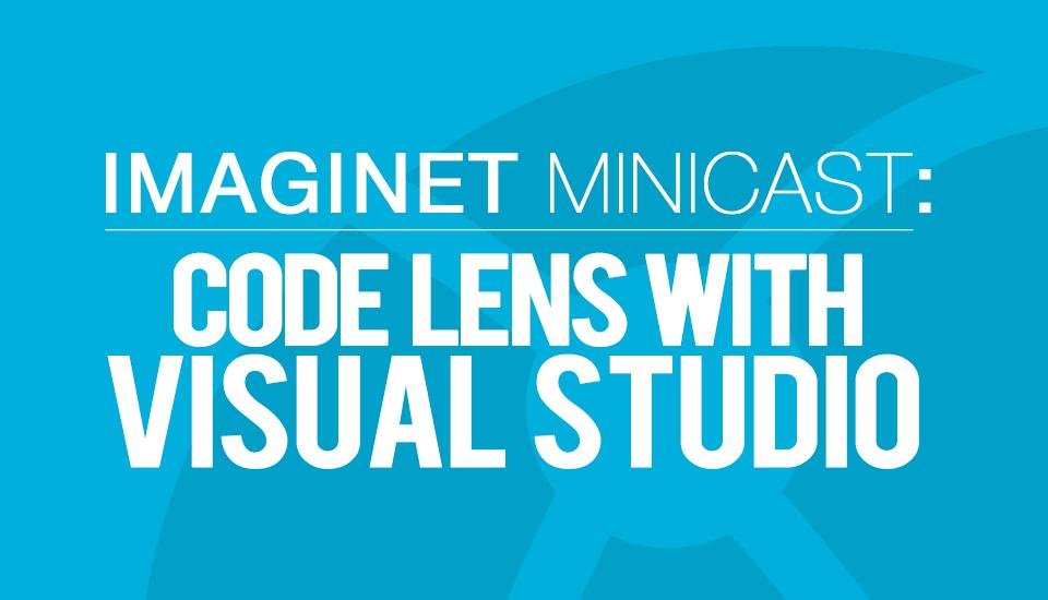 Imaginet_Minicasts_Code_Lens_w_VS