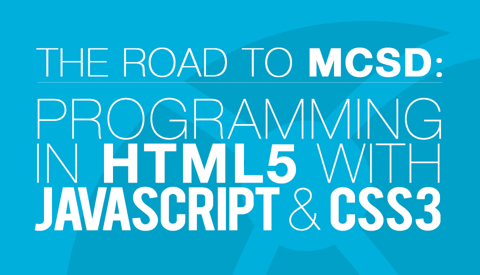 The_Road_to_MCSD_HTML5_Javascript_CSS3