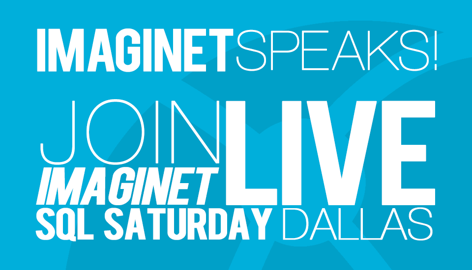 Imaginet_Speaks_Live_SQLSaturday_Dallas