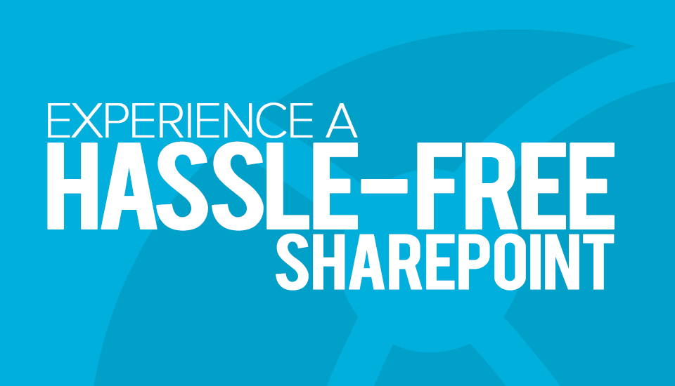 Experience_a_HassleFree_SharePoint