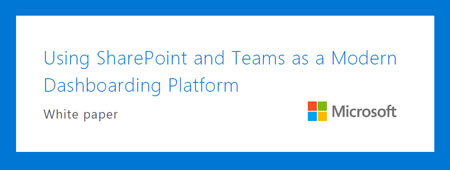 Modern Dashboarding with SharePoint and Teams - Download White Paper from Microsoft